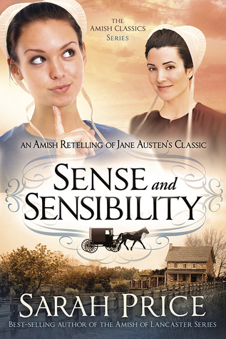 Review Sense And Sensibility An Amish Retelling Of Jane Austens